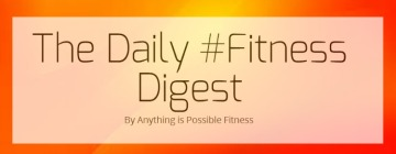 TheDaily#FitnessDigest